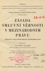 Obálka pro Zásada smluvní věrnosti v mezinárodním právu : (příspěvek k otázce důvodu platnosti mezinárodního práva)