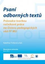 Obálka pro Psaní odborných textů. Průvodce tvorbou ročníkové práce na Ústavu pedagogických věd FF MU