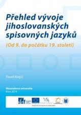 Obálka pro Přehled vývoje jihoslovanských spisovných jazyků. (Od 9. do počátku 19. století)