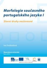 Obálka pro Morfologie současného portugalského jazyka I. Slovní druhy neslovesné