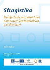 Obálka pro Sfragistika. Studijní texty pro posluchače pomocných věd historických a archivnictví