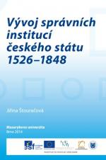 Obálka pro Vývoj správních institucí českého státu 1526–1848