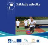 Obálka pro Základy atletiky: Pravidla vybraných atletických disciplín a zásady bezpečnosti