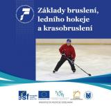 Základy bruslení, ledního hokeje a krasobruslení