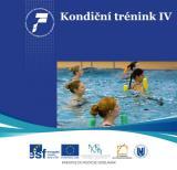 Obálka pro Kondiční trénink IV. Alternativní formy kondiční přípravy ve vodním prostředí