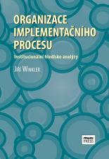 Obálka pro Organizace implementačního procesu. Institucionální hledisko analýzy