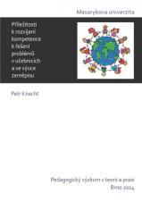 Obálka pro Příležitosti k rozvíjení kompetence k řešení problémů v učebnicích a ve výuce zeměpisu