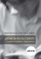 Obálka pro Učíme se po celý život? O vzdělávání dospělých v České republice