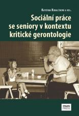 Sociální práce se seniory v kontextu kritické gerontologie