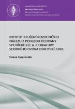 Institut zrušení rozhodčího nálezu z pohledu ochrany spotřebitele a judikatury Soudního dvora Evropské unie