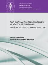 Obálka pro Rozhodování Soudního dvora EU ve věcech uznání a výkonu cizího soudního rozhodnutí. (analýza rozhodnutí dle nařízení Brusel Ibis)