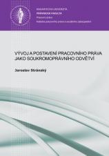 Obálka pro Vývoj a postavení pracovního práva jako soukromoprávního odvětví