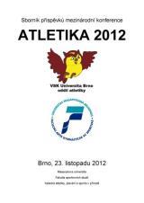Obálka pro Atletika 2012. Sborník příspěvků mezinárodní konference. Brno, 23. listopadu 2012