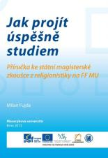 Obálka pro Jak projít úspěšně studiem. Příručka ke státní magisterské zkoušce z religionistiky na FF MU