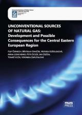 Obálka pro Unconventional Sources of Natural Gas: Development and Possible Consequences for the Central Eastern European Region