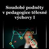 Obálka pro Soudobé podněty v pedagogice tělesné výchovy I