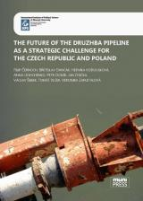 Obálka pro The Future of the Druzhba Pipeline as a Strategic Challenge for the Czech Republic and Poland
