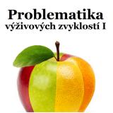 Obálka pro Problematika výživových zvyklostí I