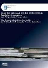 Obálka pro Shale Gas in Poland and the Czech Republic: Regulation, Infrastructure and Perspectives of Cooperation
