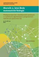 Obálka pro Sborník 11. letní školy matematické biologie. Předzpracování dat v databázových systémech a v systému R, algoritmizace a programovací nástroje pro zpracování dat