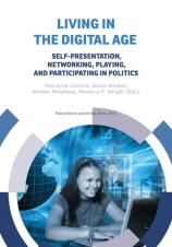 Obálka pro Living in the Digital Age: Self-presentation, Networking, Playing and Participating in Politics