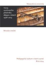 Obálka pro Vývoj vyučovacího předmětu dějepis v letech 1918–2013