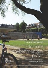 Obálka pro Jak učit environmentální právo. Zábavnější výuka v několika jednoduchých krocích