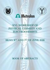 Obálka pro XVI. Workshop of Physical Chemists and Electrochemists. Book of abstracts