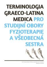 Obálka pro Terminologia graeco-latina medica pro studijní obory fyzioterapie a všeobecná sestra