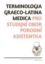 Obálka pro Terminologia graeco-latina medica pro studijní obor porodní asistentka