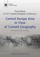 Obálka pro Central Europe Area in View of Current Geography. Proceedings of 23rd Central European Conference