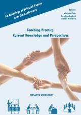 Obálka pro An Anthology of Selected Papers from the Conference Teaching Practice – Current Knowledge and Perspectives