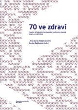 Obálka pro 70 ve zdraví:  Soubor příspěvků z mezinárodní konference konané dne 8.–9. září 2016
