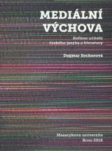 Obálka pro Mediální výchova: Reflexe učitelů českého jazyka a literatury