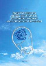 Obálka pro Addictive behavior of full-time students at Masaryk University and options in its prevention