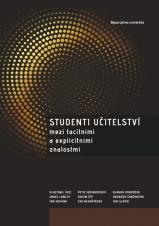 Obálka pro Studenti učitelství mezi tacitními a explicitními znalostmi