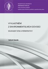 Obálka pro Vyvlastnění z environmentálních důvodů. Současný stav a perspektivy