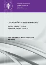 Obálka pro Dokazování v trestním řízení. Právní, kriminologické a kriminalistické aspekty