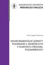 Environmentální aspekty podnikání v zemědělství v kontextu pravidel podmíněnosti