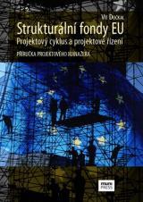 Obálka pro Strukturální fondy EU – projektový cyklus a projektové řízení