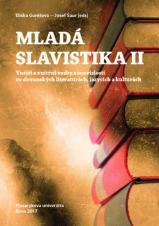 Obálka pro Mladá slavistika II. Vnější a vnitřní vazby a souvislosti ve slovanských literaturách, jazycích a kulturách