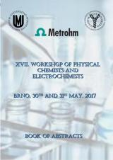 XVII. Workshop of Phyisical Chemists and Electrochemists. Book of Abstracts