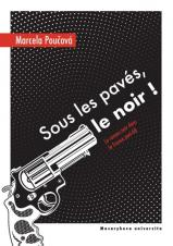 Sous les pavés, le noir ! Le roman noir dans la France post-68