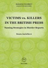 Obálka pro Victims vs. Killers in the British Press. Naming Strategies in Murder Reports